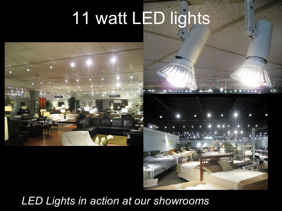 11 watt LED lights LED Lights in action at our showrooms