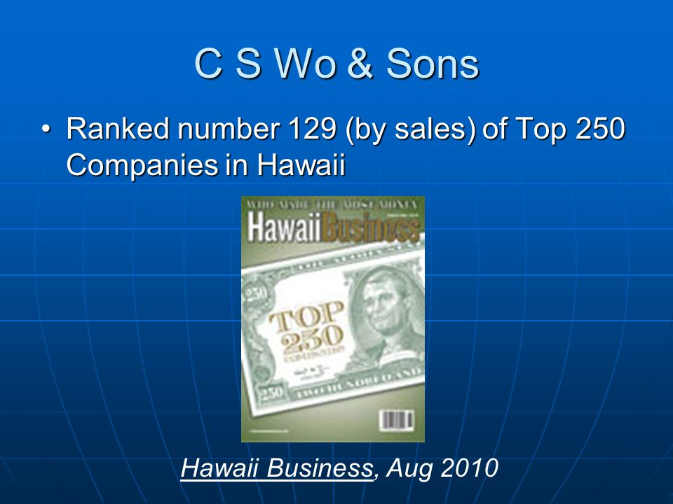 C S Wo & Sons Ranked number 129 (by sales) of Top 250 Companies in HawaiiRanked number 129 (by sales) of Top 250 Companies in Hawaii Hawaii Business,