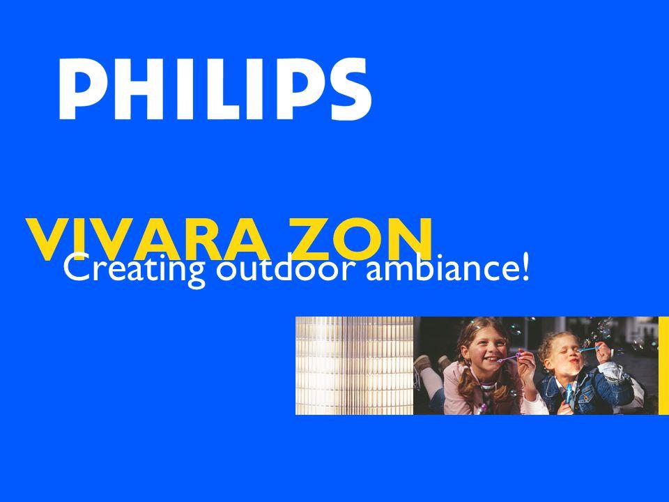 VIVARA ZON Creating outdoor ambiance!