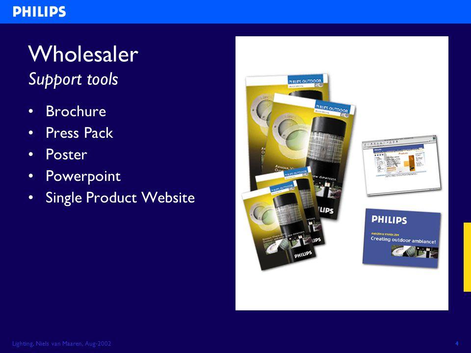 Lighting, Niels van Maaren, Aug-20024 Wholesaler Support tools Brochure Press Pack Poster Powerpoint Single Product Website