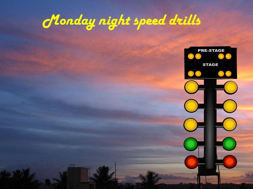 Monday night speed drills