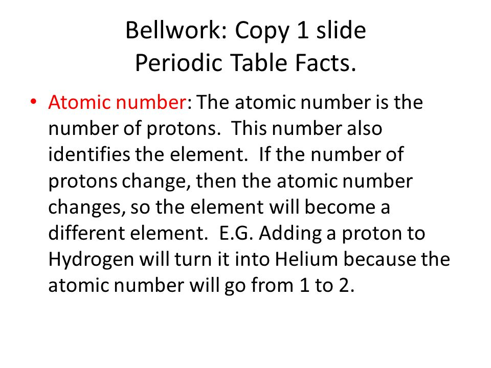 Bellwork: Copy 1 slide Periodic Table Facts.
