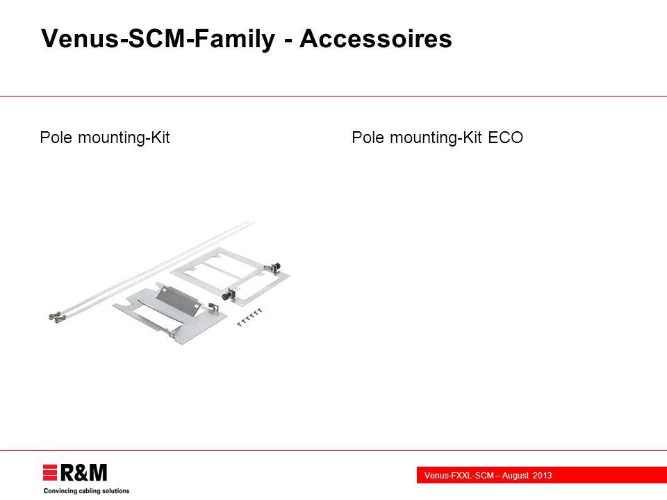 Venus-FXXL-SCM – August 2013 Venus-SCM-Family - Accessoires Pole mounting-Kit Pole mounting-Kit ECO