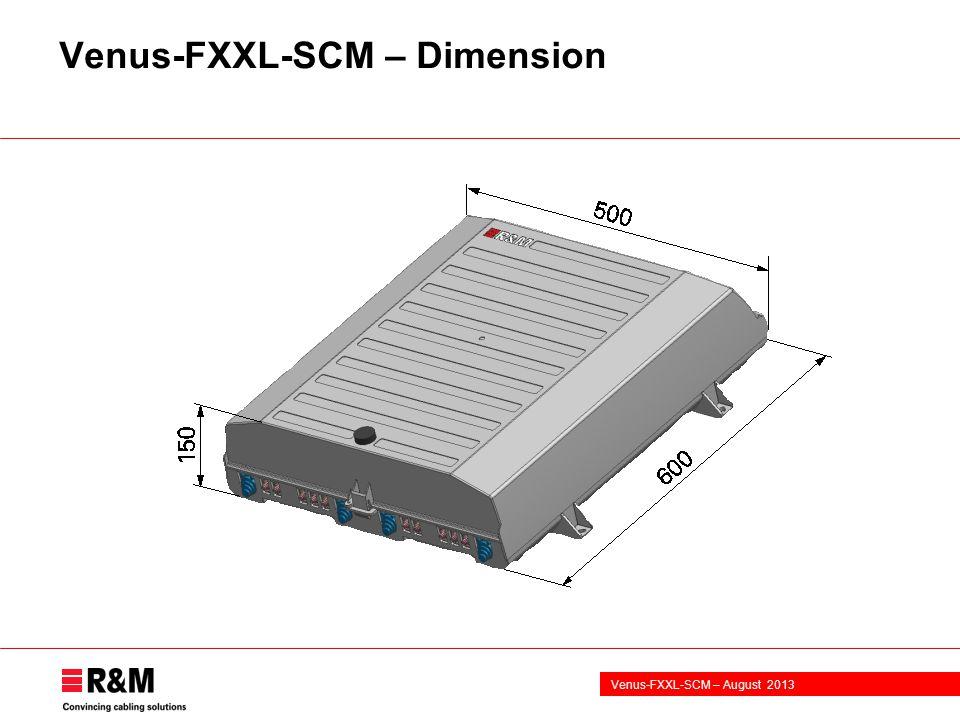 Venus-FXXL-SCM – August 2013 Venus-FXXL-SCM – Dimension