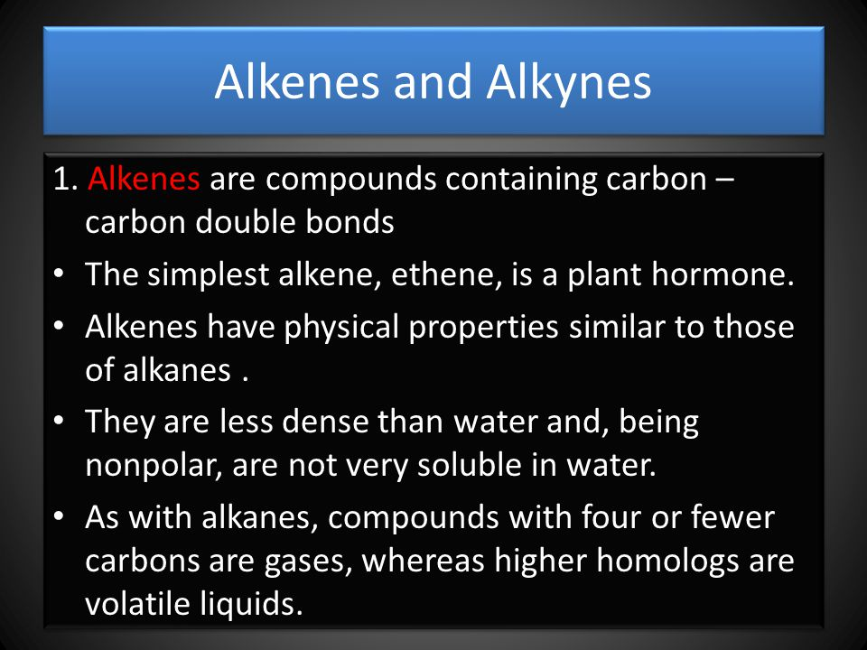 Alkenes and Alkynes 1.