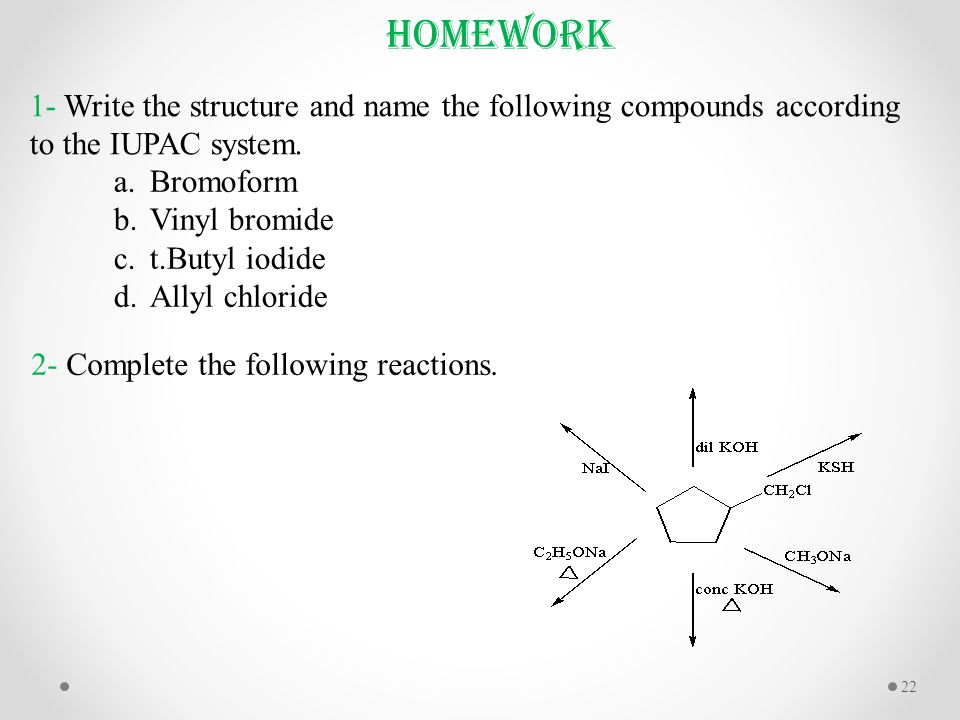 Homework 1- Write the structure and name the following compounds according to the IUPAC system.