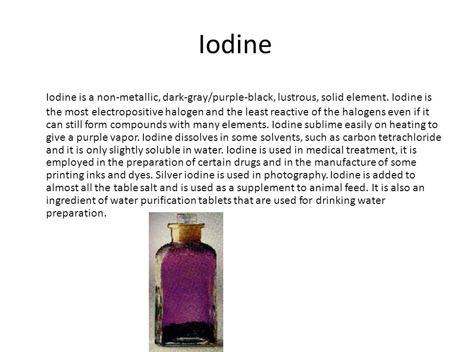 Iodine Iodine is a non-metallic, dark-gray/purple-black, lustrous, solid element.