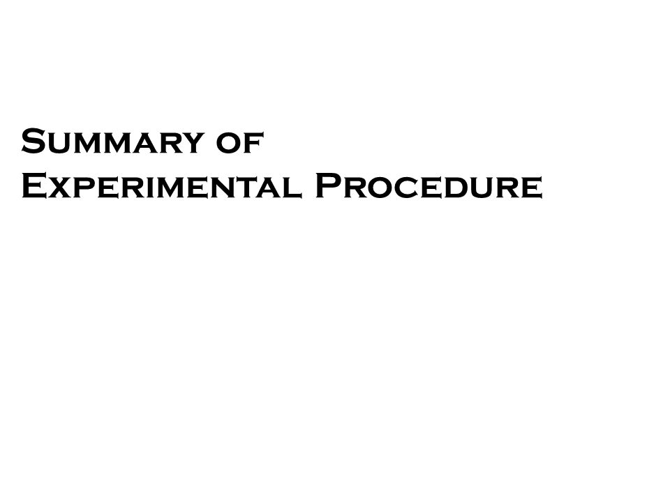 Summary of Experimental Procedure