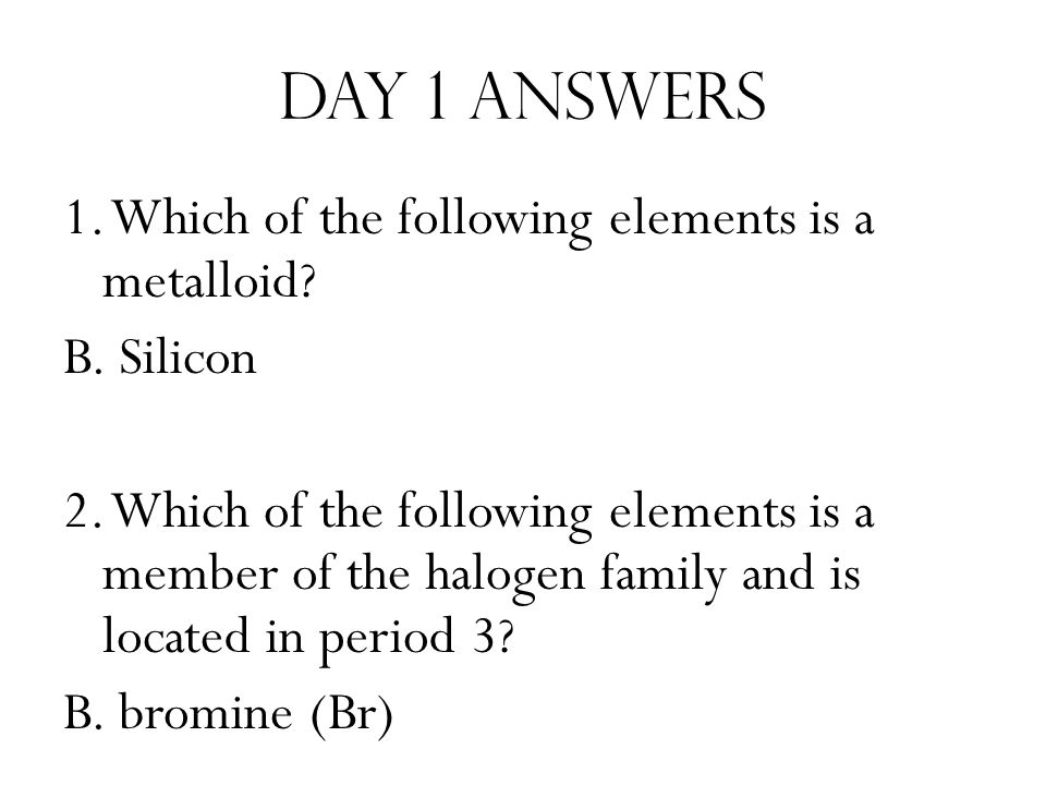 Day 4 Question 2 Which of the following statements describes properties of most metals.