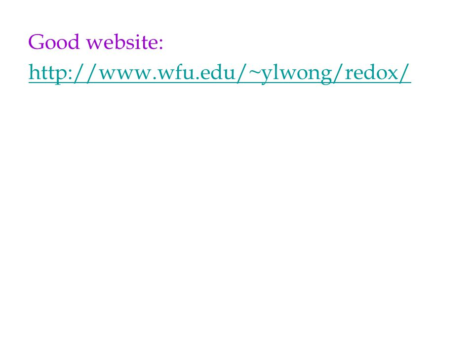 Good website: http://www.wfu.edu/~ylwong/redox/