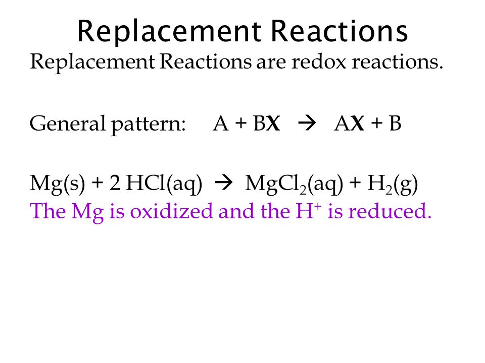 Replacement Reactions Replacement Reactions are redox reactions.