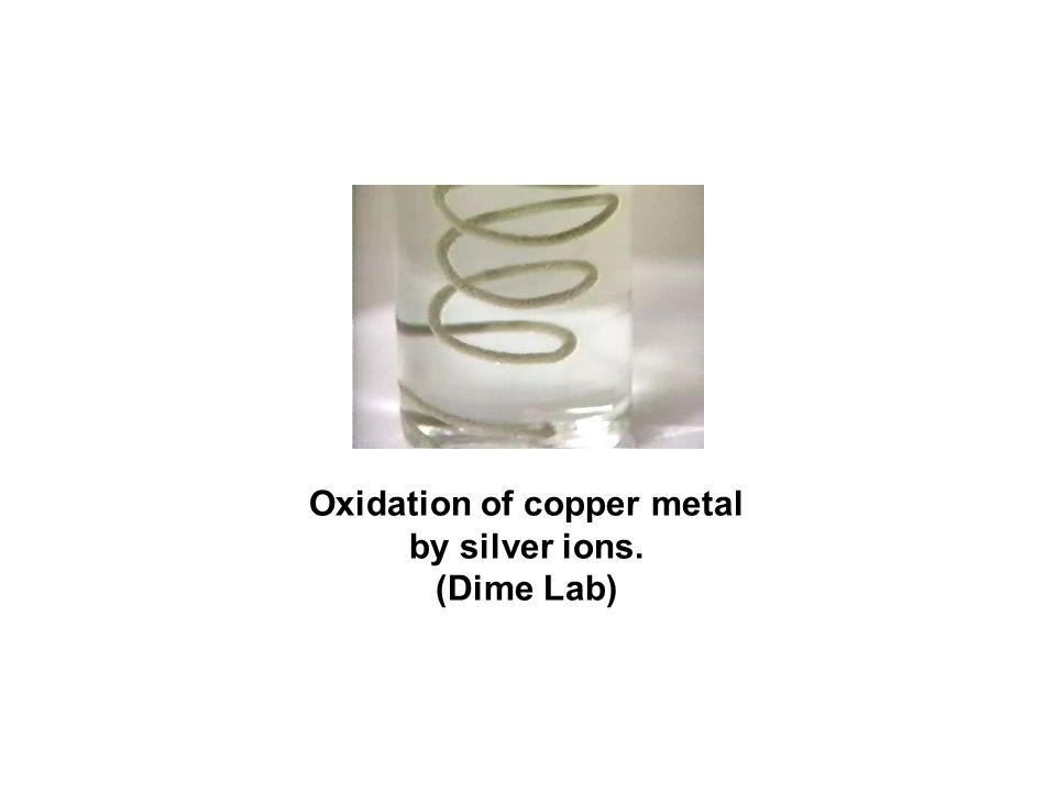 Oxidation of copper metal by silver ions. (Dime Lab)