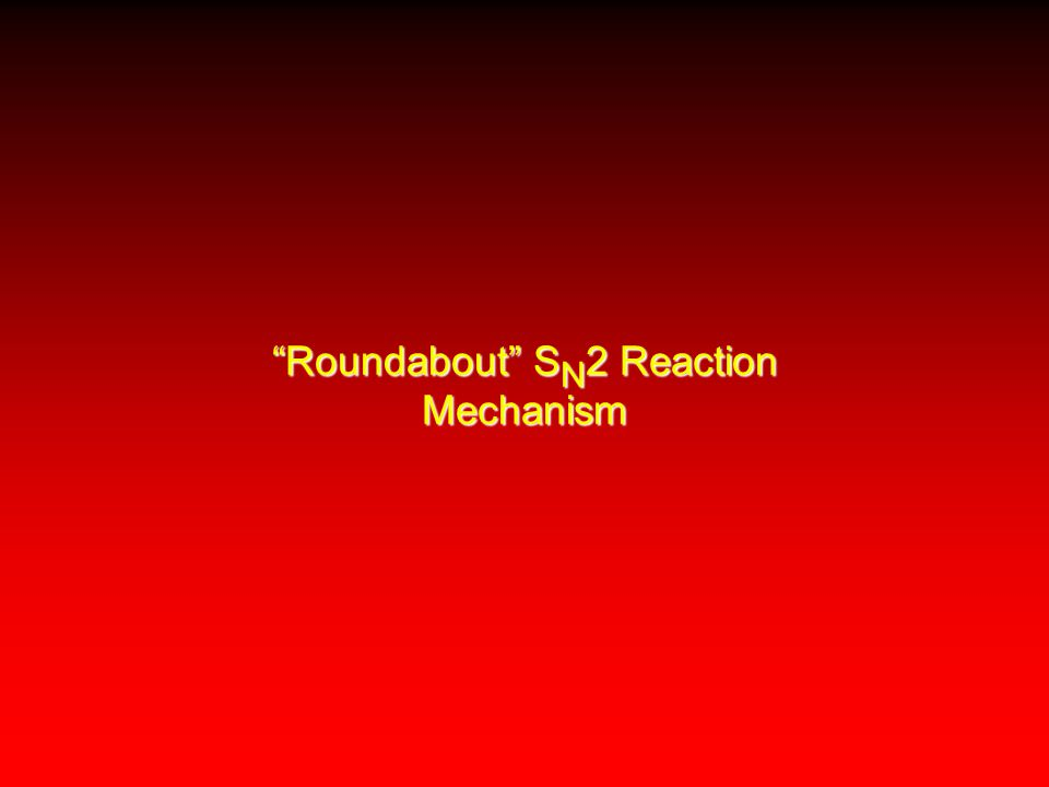 Roundabout S N 2 Reaction Mechanism