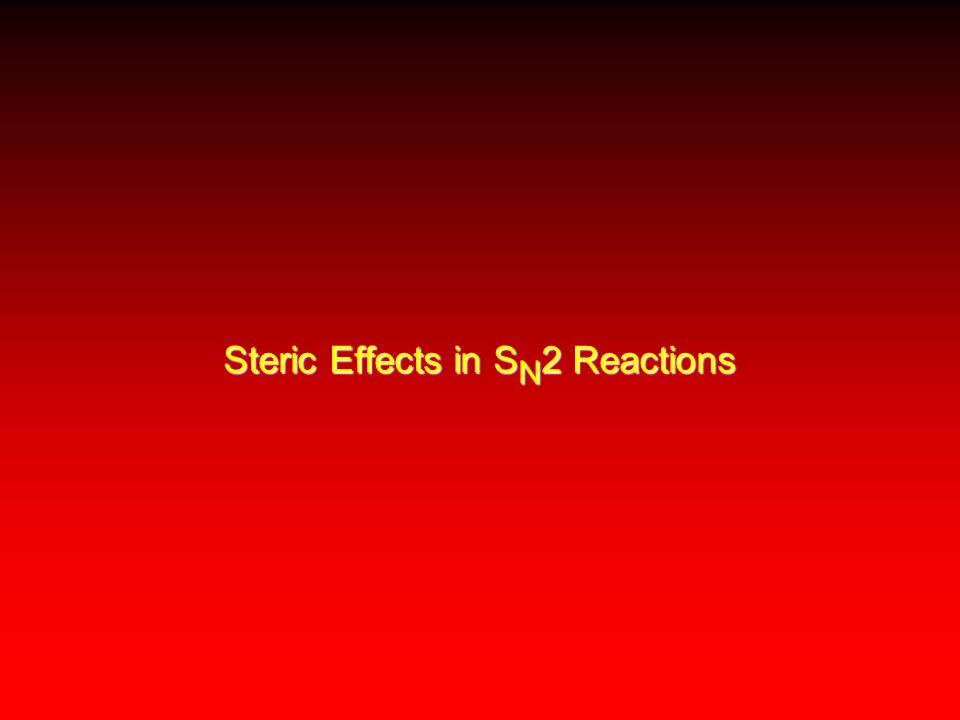 Steric Effects in S N 2 Reactions