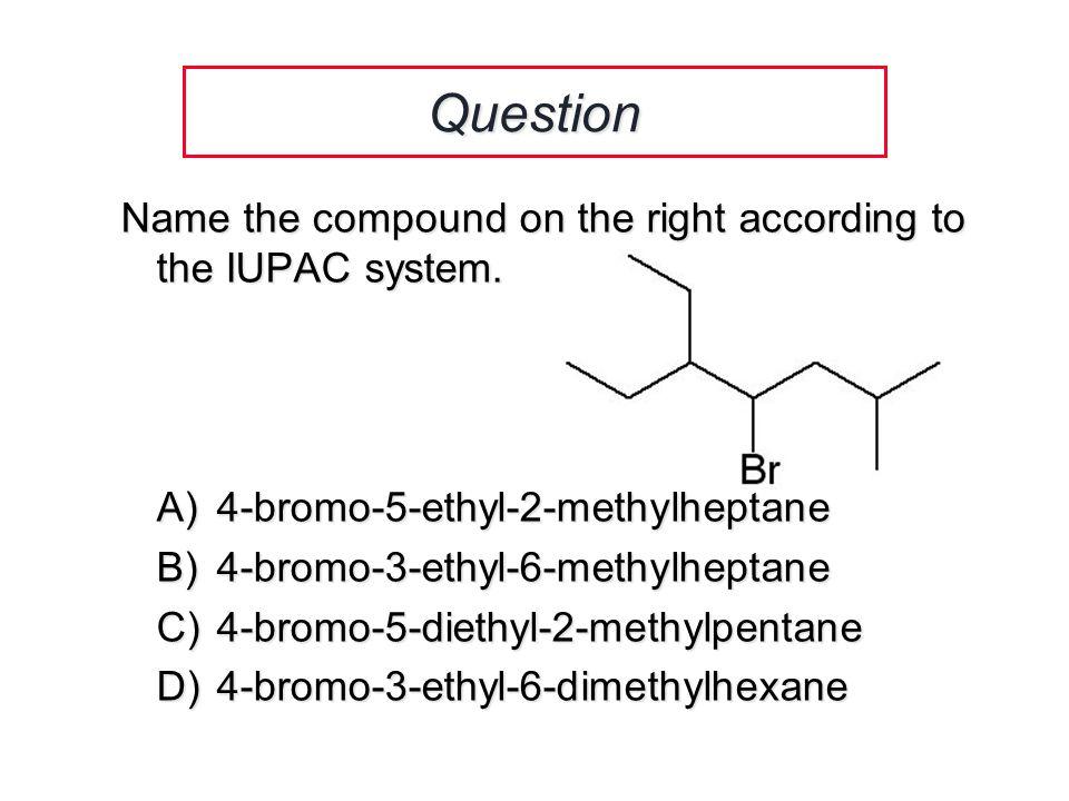Question A.(3S,4S)-3-bromo-4-chlorohexane B. (3S,4S)-3,4-dibromochloroheptane C.