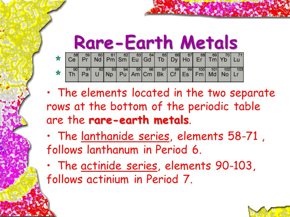 Rare-Earth Metals rare-earth metalsThe elements located in the two separate rows at the bottom of the periodic table are the rare-earth metals.