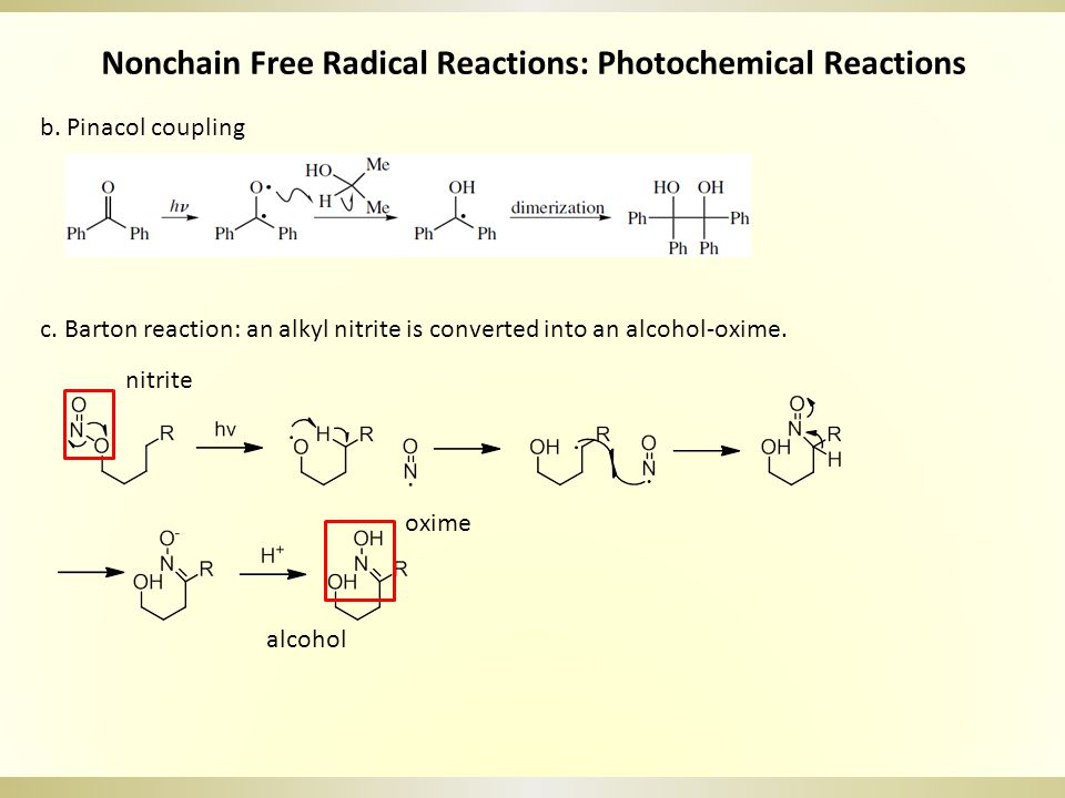 Nonchain Free Radical Reactions: Photochemical Reactions b. Pinacol coupling c. Barton reaction: an alkyl nitrite is converted into an alcohol-oxime.