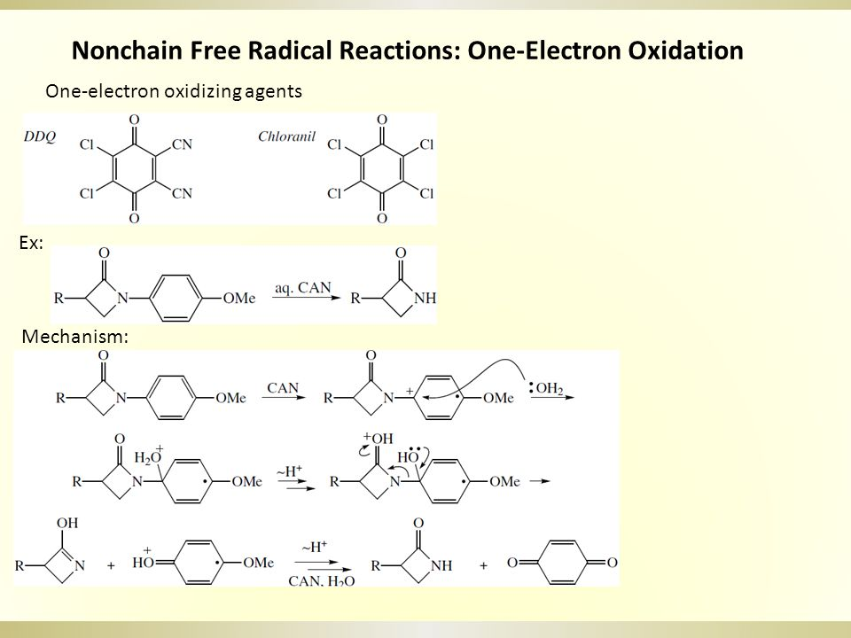 Nonchain Free Radical Reactions: One-Electron Oxidation One-electron oxidizing agents Ex: Mechanism: