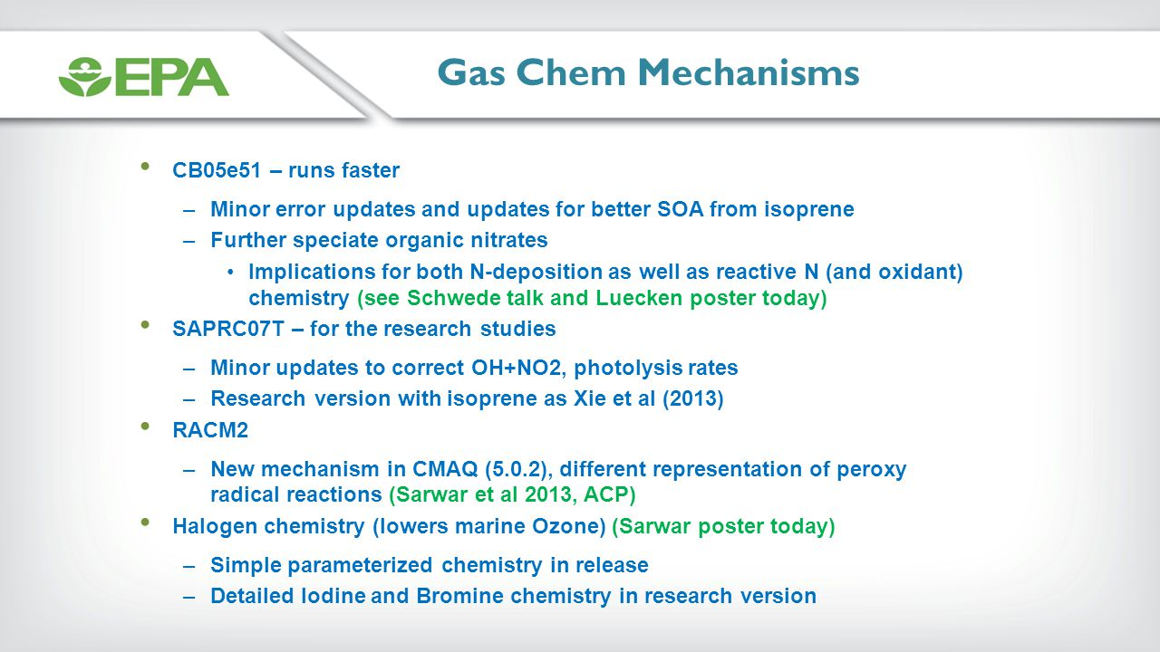 Gas Chem Mechanisms CB05e51 – runs faster –Minor error updates and updates for better SOA from isoprene –Further speciate organic nitrates Implication