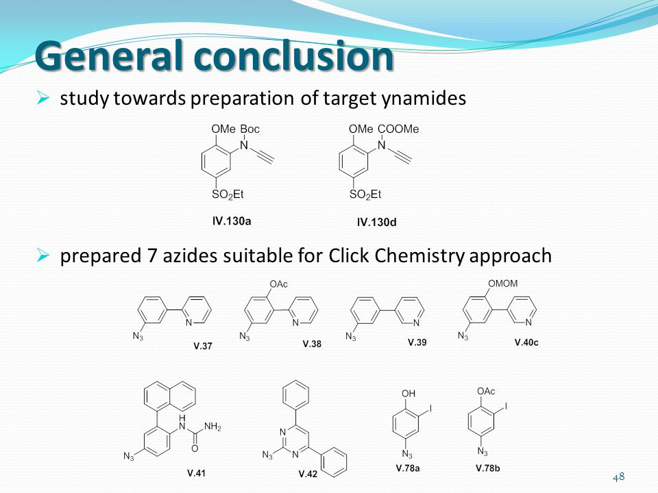 General conclusion  study towards preparation of target ynamides  prepared 7 azides suitable for Click Chemistry approach 48