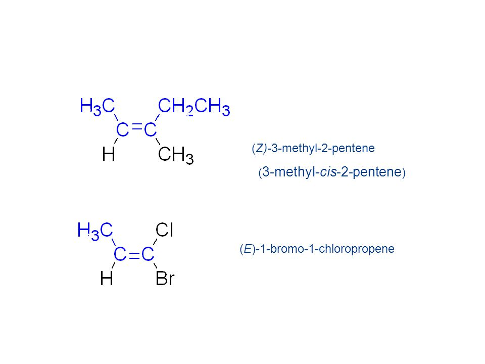 * * * * (Z)-3-methyl-2-pentene ( 3-methyl-cis-2-pentene ) (E)-1-bromo-1-chloropropene