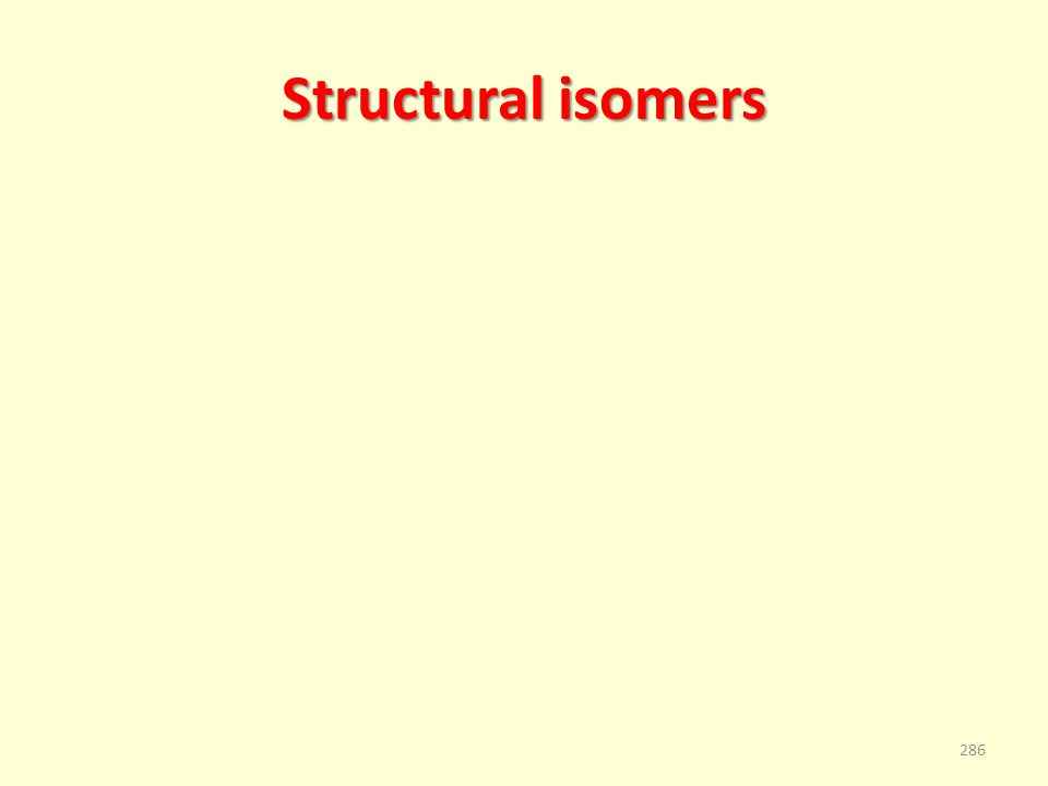 Structural isomers 286