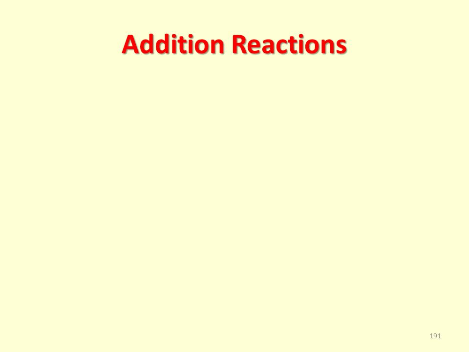 Addition Reactions 191