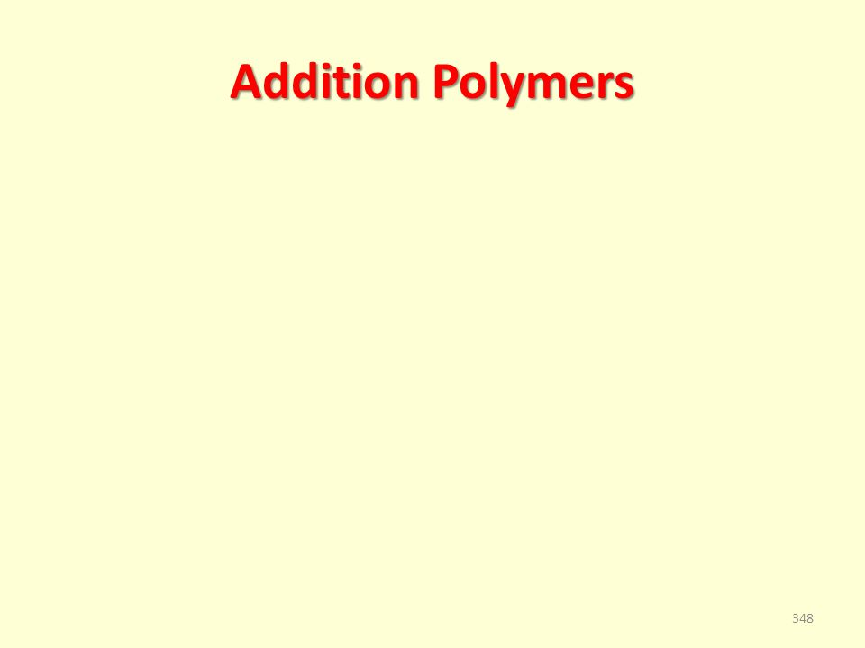 Addition Polymers 348