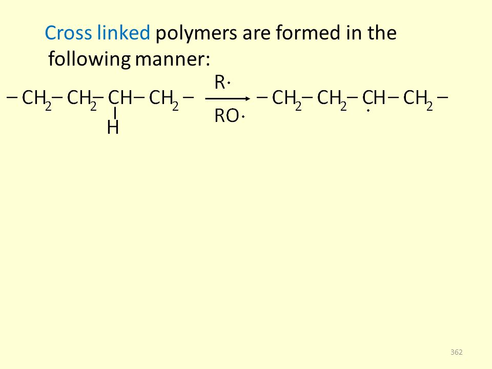 Cross linked polymers are formed in the following manner: 362