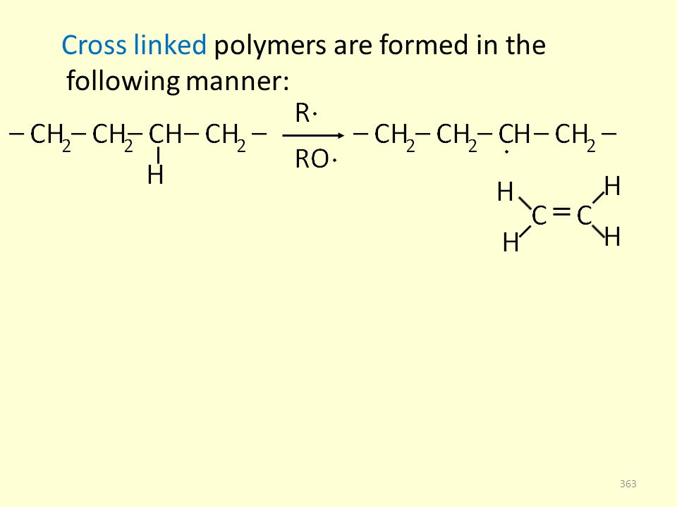Cross linked polymers are formed in the following manner: 363