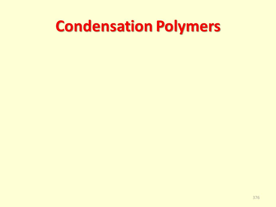 Condensation Polymers 376
