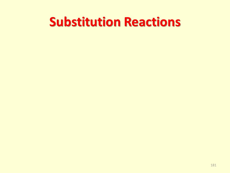 Substitution Reactions 181