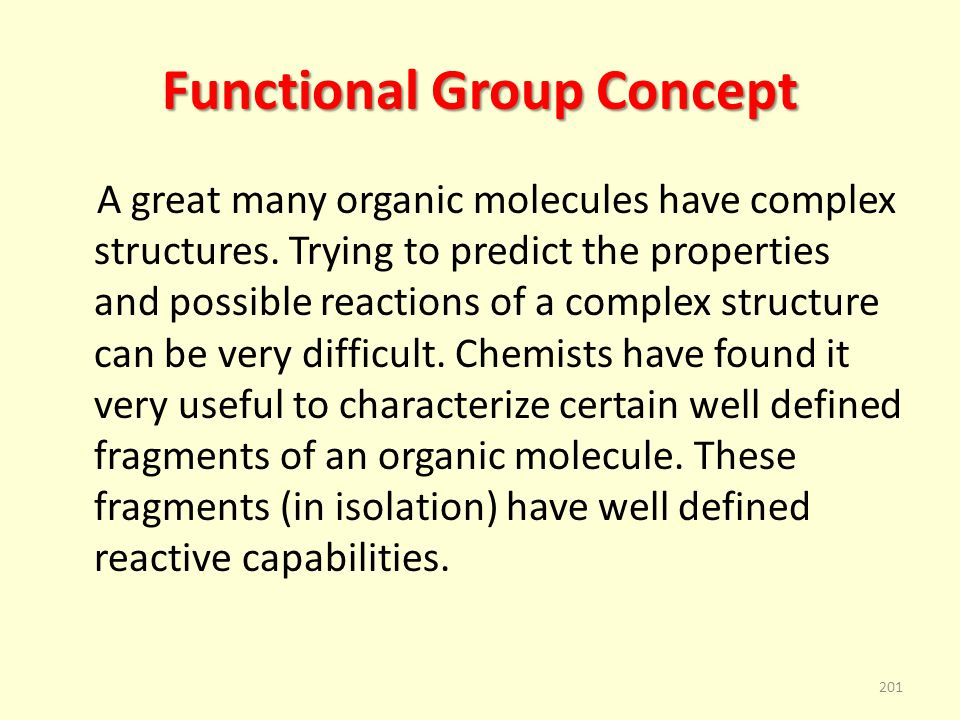Functional Group Concept A great many organic molecules have complex structures.