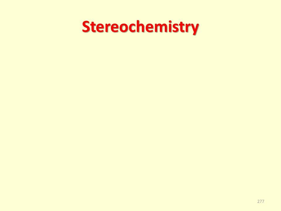Stereochemistry 277