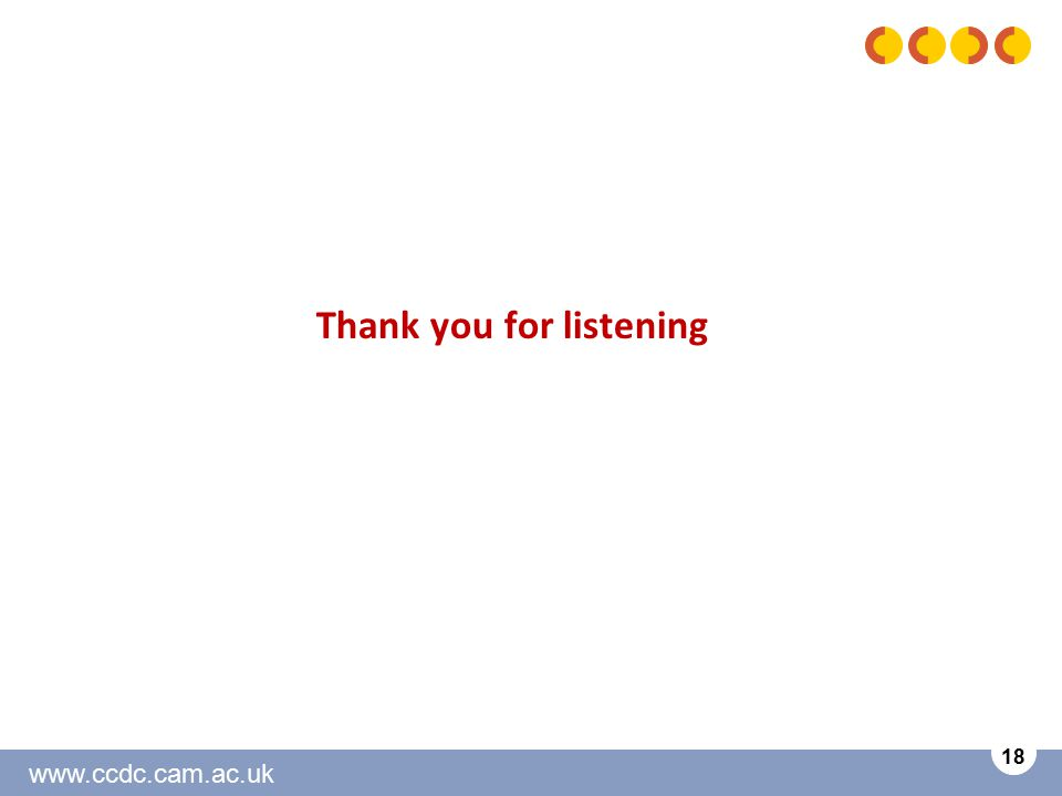www.ccdc.cam.ac.uk 18 Thank you for listening