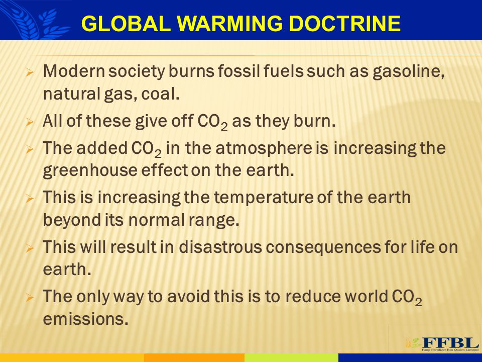  Modern society burns fossil fuels such as gasoline, natural gas, coal.  All of these give off CO 2 as they burn.  The added CO 2 in the atmosphere