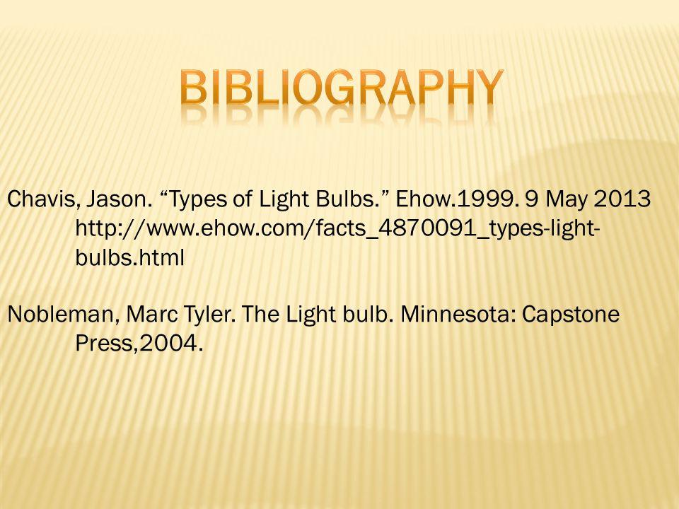 Chavis, Jason. Types of Light Bulbs. Ehow.1999.
