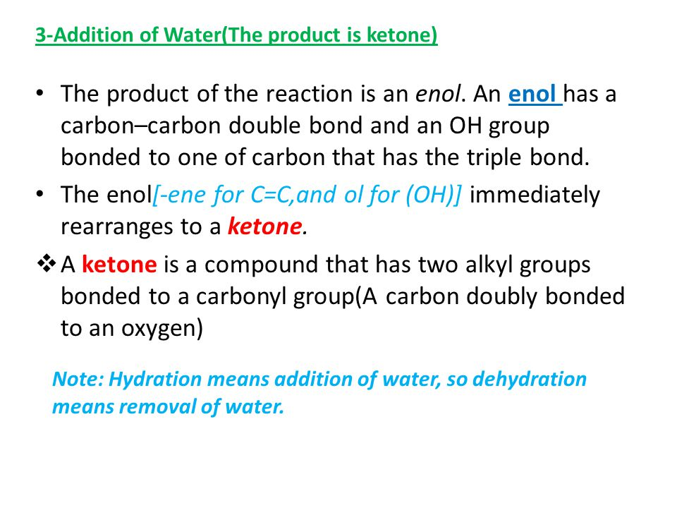The product of the reaction is an enol.