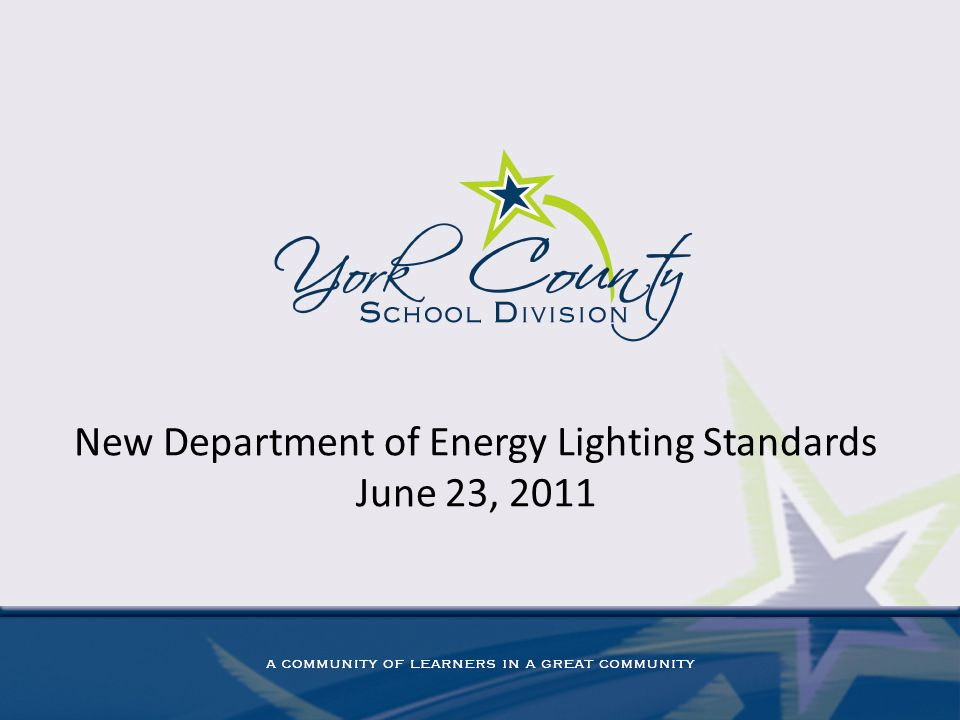 New Department of Energy Lighting Standards June 23, 2011