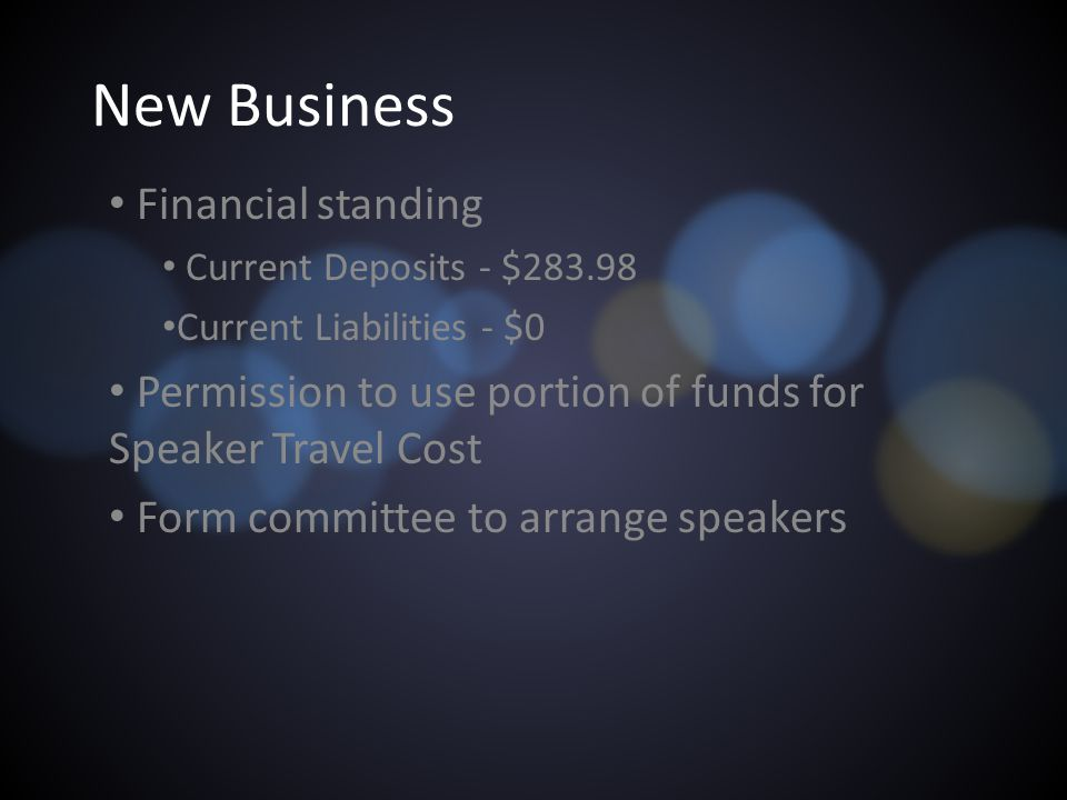 New Business Financial standing Current Deposits - $283.98 Current Liabilities - $0 Permission to use portion of funds for Speaker Travel Cost Form co