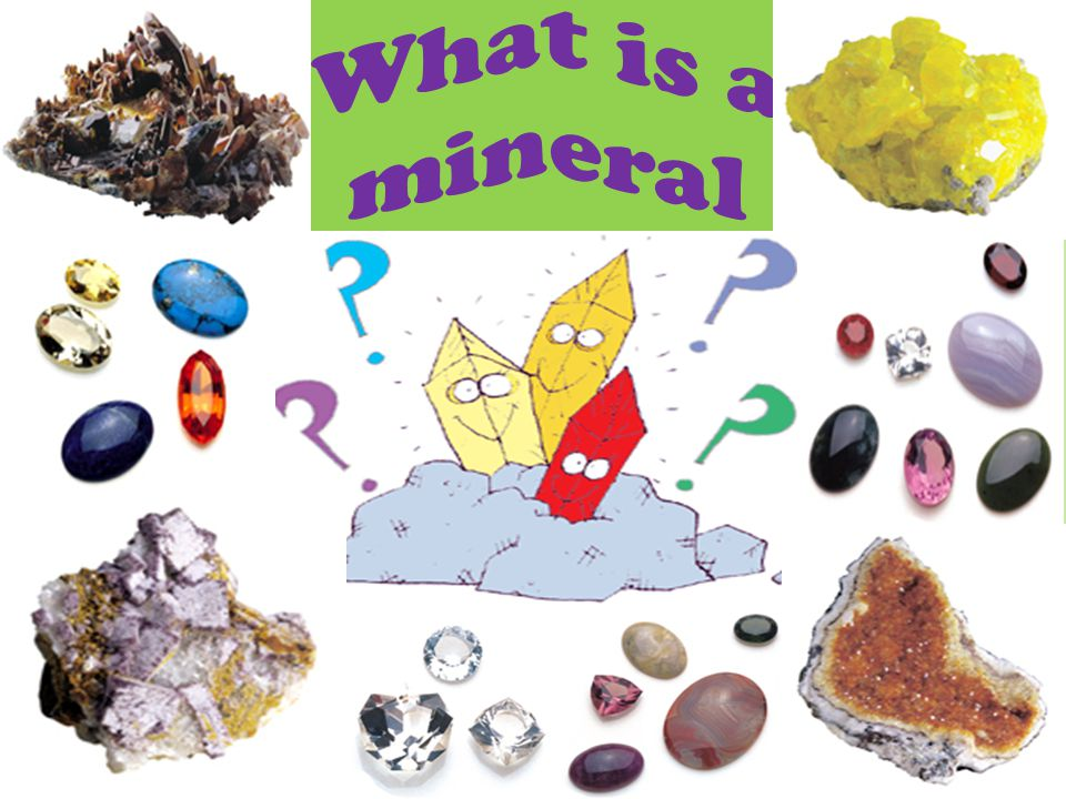 A mineral is a naturally occurring, inorganic, solid, with a definite chemical composition, and an ordered atomic arrangement.