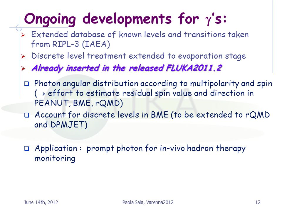 Ongoing developments for  's:  Extended database of known levels and transitions taken from RIPL-3 (IAEA)  Discrete level treatment extended to eva