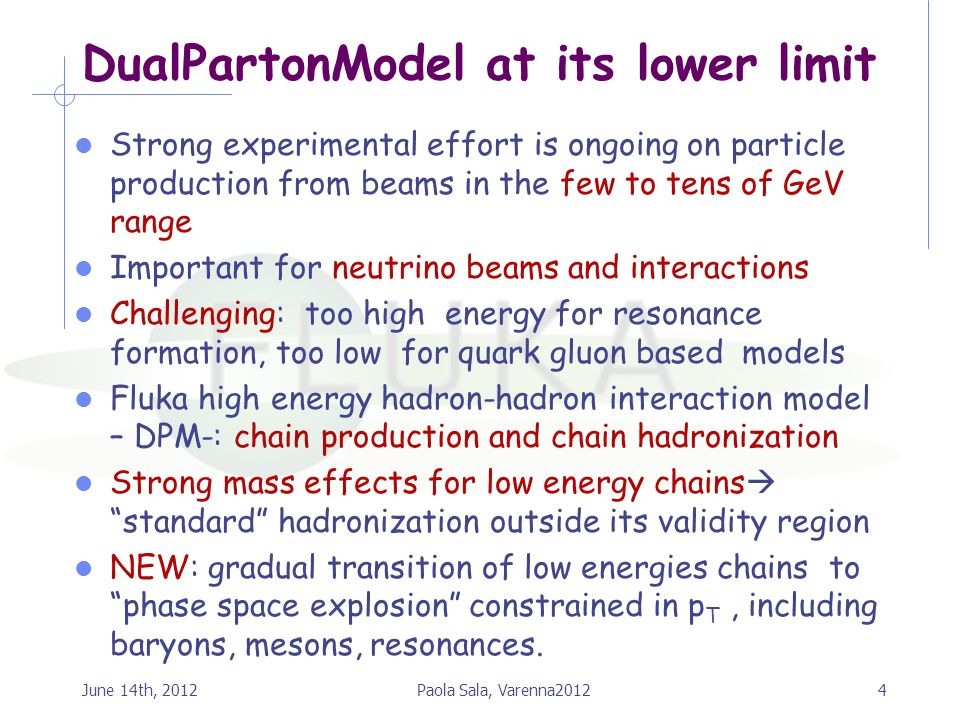 DualPartonModel at its lower limit Strong experimental effort is ongoing on particle production from beams in the few to tens of GeV range Important f