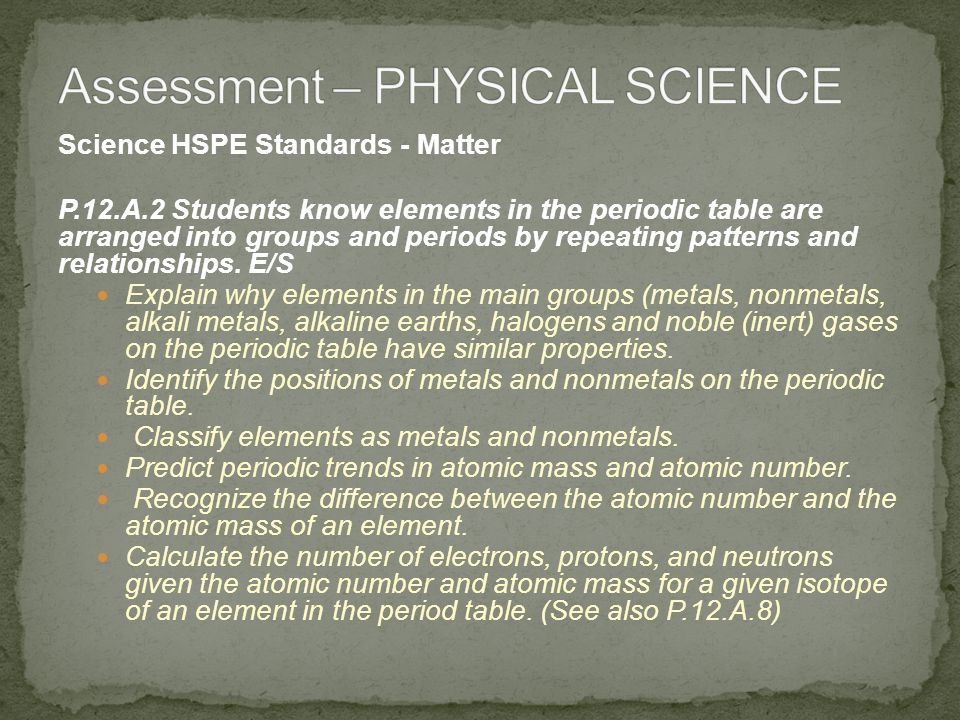 Science HSPE Standards - Matter P.12.A.3 Students know identifiable properties can be used to separate mixtures.