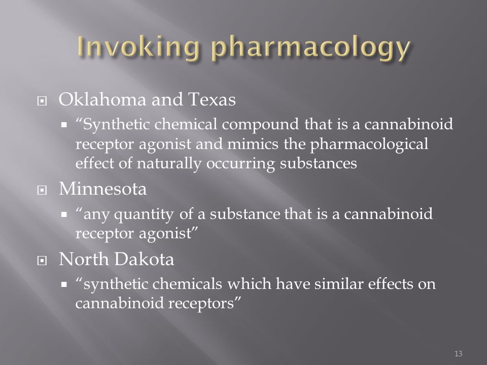 " Oklahoma and Texas  ""Synthetic chemical compound that is a cannabinoid receptor agonist and mimics the pharmacological effect of naturally occurrin"