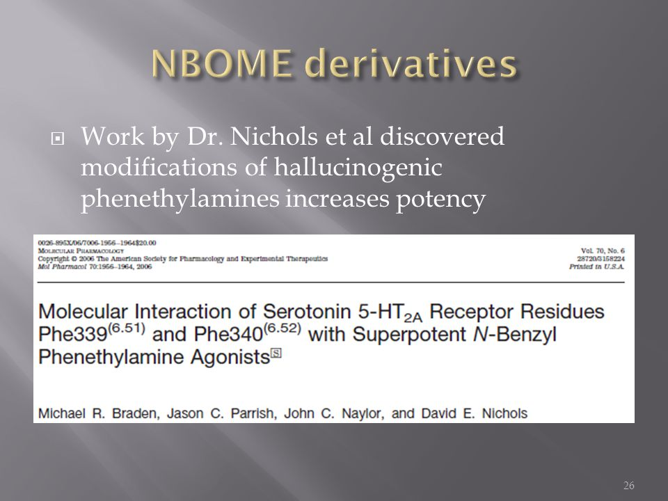  Work by Dr. Nichols et al discovered modifications of hallucinogenic phenethylamines increases potency 26