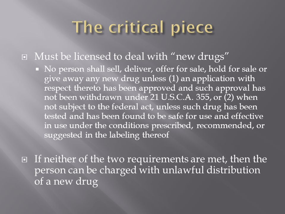 " Must be licensed to deal with ""new drugs""  No person shall sell, deliver, offer for sale, hold for sale or give away any new drug unless (1) an app"