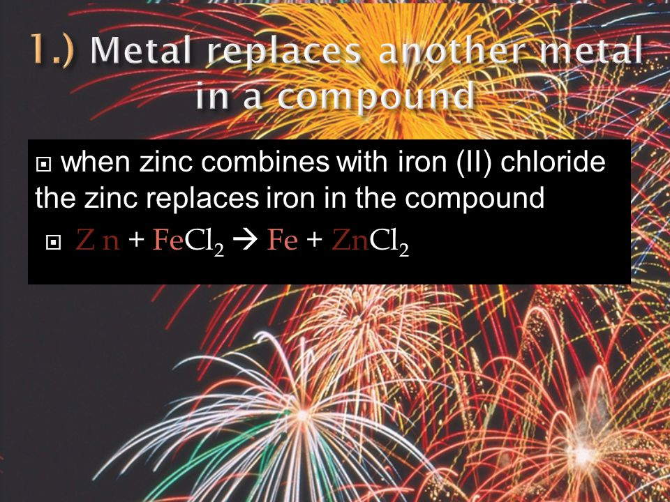  Atoms of one element replace another element in a compound  A + BC  B + AC There are 3 Ways that a Single Replacement Reaction can occur.