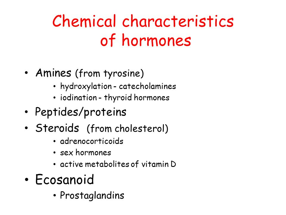 Chemical characteristics of hormones Amines (from tyrosine) hydroxylation - catecholamines iodination - thyroid hormones Peptides/proteins Steroids (f