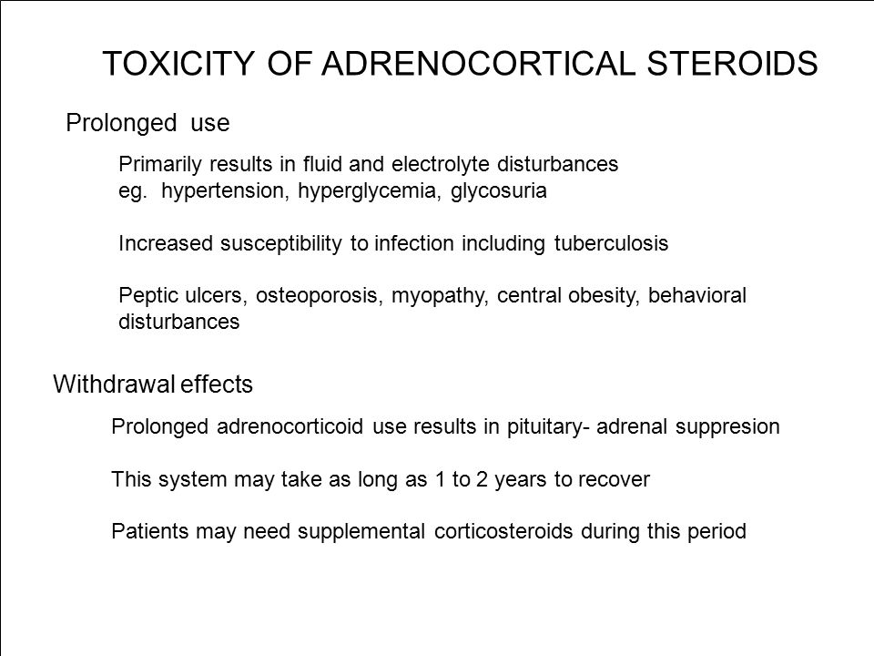 TOXICITY OF ADRENOCORTICAL STEROIDS Prolonged use Primarily results in fluid and electrolyte disturbances eg. hypertension, hyperglycemia, glycosuria